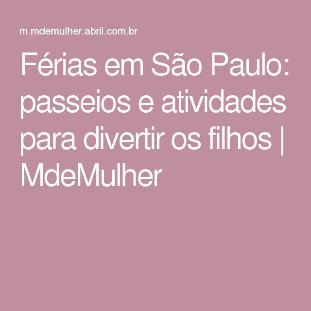 Férias em São Paulo: passeios e atividades para divertir os filhos | MdeMulher