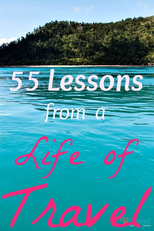 Travel Tips - 55 Lessons Learned from a Life of Travel; this is the best thing i have ever read