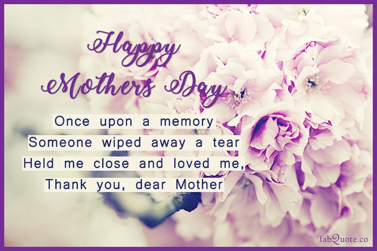 """""""Once upon a memory Someone wiped away a tear Held me close and loved me, Thank you, dear Mother """" (Visited 1 times, 1 visits today)"""