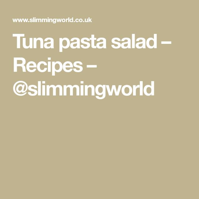 Tuna pasta salad – Recipes – @slimmingworld