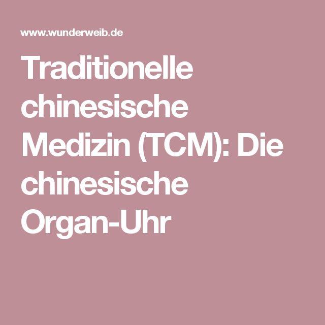 Traditionelle chinesische Medizin (TCM): Die chinesische Organ-Uhr