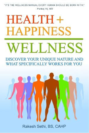 In Health + Happiness = Wellness, Rakesh Sethi reveals why one solution does not fit everyone when it comes to healing the whole being. Heal...