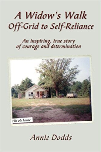 A Widow's Walk Off-Grid to Self-Reliance: An inspiring, true story of Courage and Determination: Anne Dodds: 9781632470003: AmazonSmile: Books