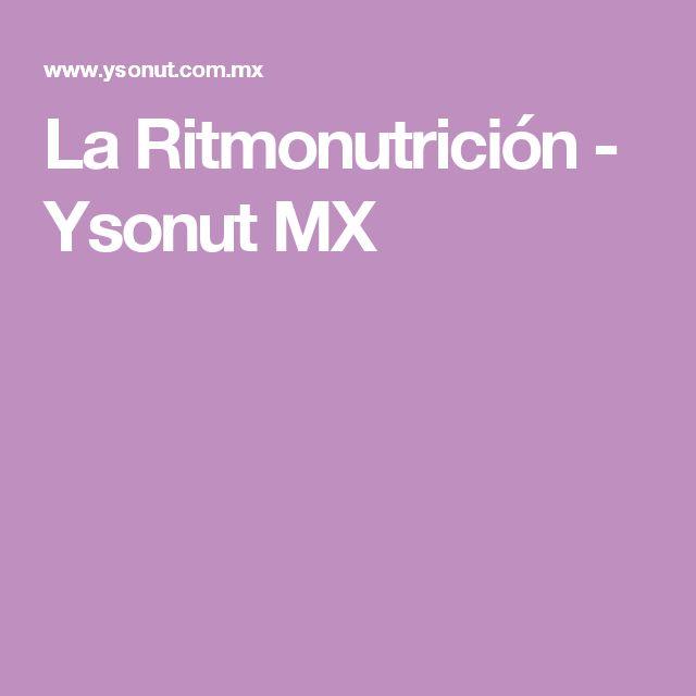 La Ritmonutrición - Ysonut MX