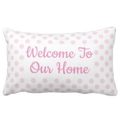 """White & Pink Polka Dot """"Welcome To Our Home"""" Guest Lumbar Pillow - guest gifts gift idea diy personalize"""
