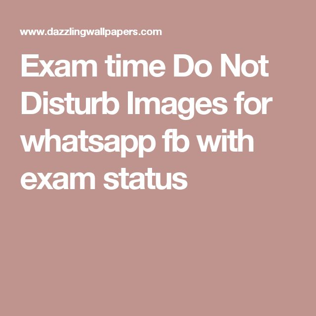 Exam time Do Not Disturb Images for whatsapp fb with exam status