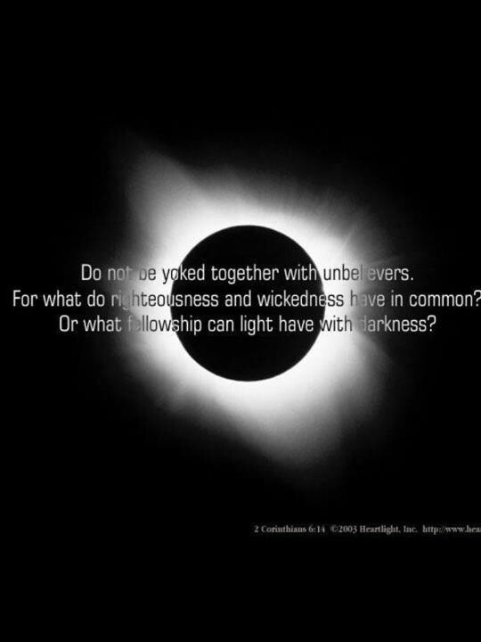 "What Does Darkness Have in Common With Light? - 2 Corinthians 6:14, ""Be ye not unequally yoked together with unbelievers: for what fellowship hath righteousness with unrighteousness? and what communion hath light with darkness?"" - http://access-jesus.com/2_Corinthians/2_Corinthians_6.html"