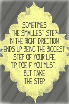 Take the step. Inspirational.