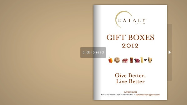 Browse Eataly's Gift Box Catalog and place your pre-order today at customerservice@eataly.com!