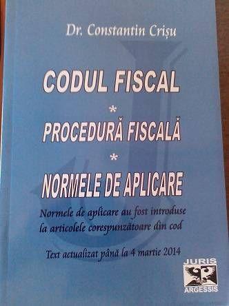 Codul Fiscal, Procedura Fiscala, Normele De Aplicare Martie 2014 - Drept Drept Financiar si Fiscal - Rolcris-Online.ro