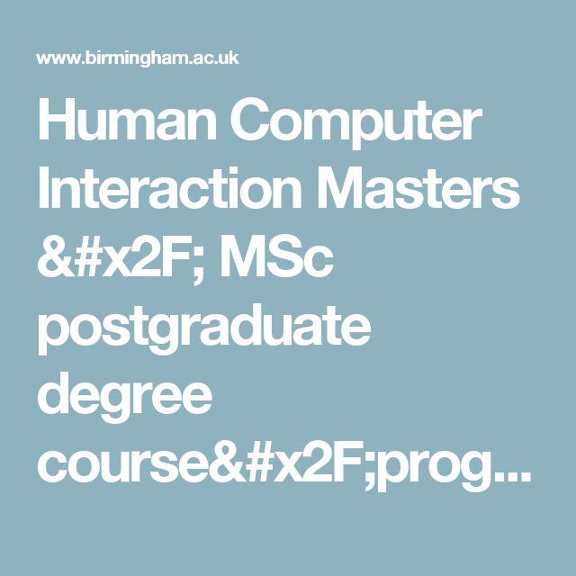 Human Computer Interaction Masters / MSc postgraduate degree course/programme, School of Computer Science, University of Birmingham - University of Birmingham