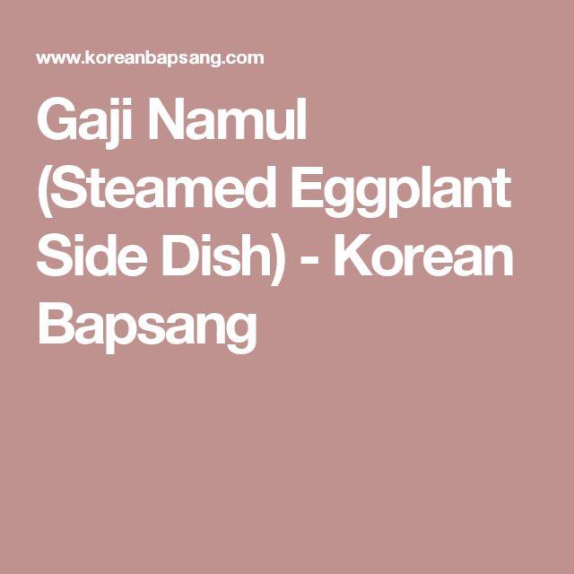 Gaji Namul (Steamed Eggplant Side Dish) - Korean Bapsang