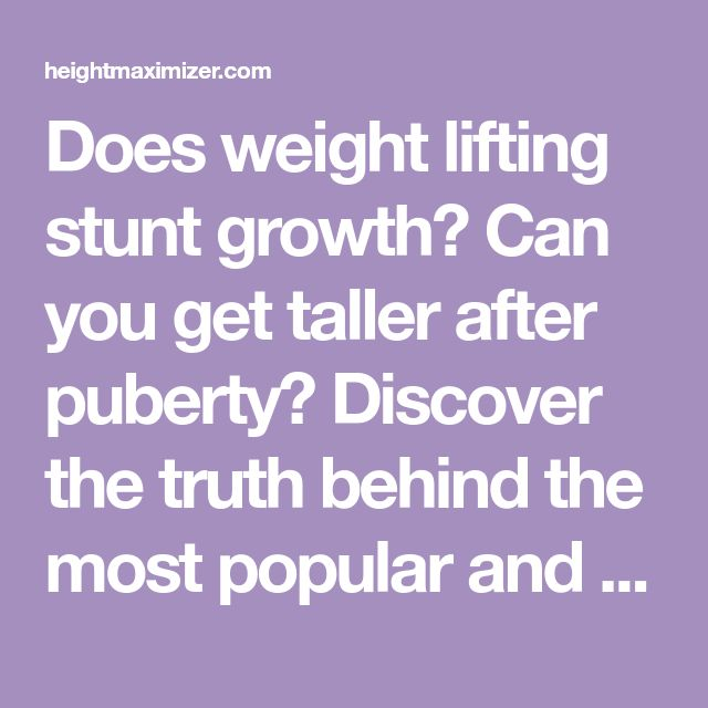 Does weight lifting stunt growth? Can you get taller after puberty? Discover the truth behind the most popular and widespread myths about growing taller.