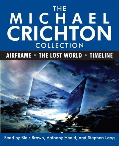 The Michael Crichton Collection: Airframe/ the Lost World/ Timeline