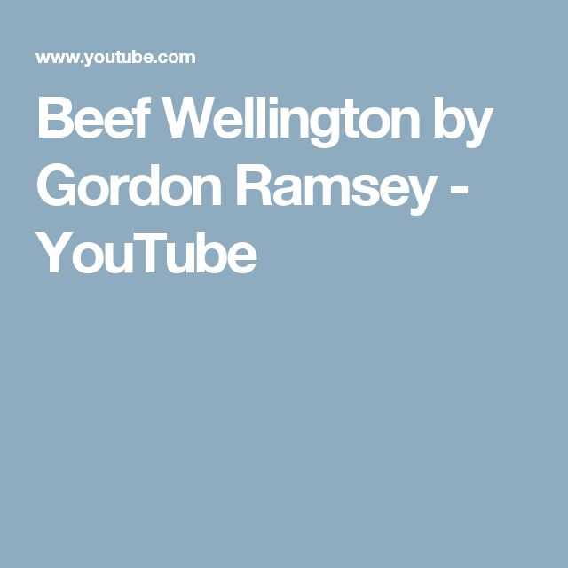 Beef Wellington by Gordon Ramsey - YouTube