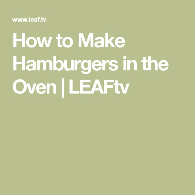 How to Make Hamburgers in the Oven | LEAFtv