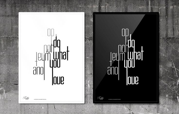 Do what you love, love what you do. #RabbitDESIGN #poster