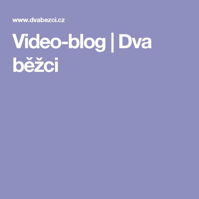Video-blog | Dva běžci