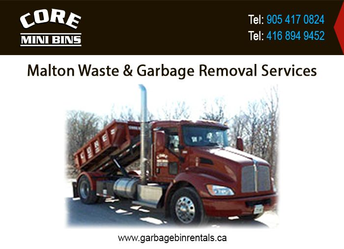 Core Mini Bins, Ontario adds new dimensions to Malton bin rental services, Malton garbage removal, and Malton waste removal services by using the latest technology, equipment, machinery and proper size bins. Experienced experts lead the task force to ensure 100% perfection at each stage. For more details please visit @ http://www.garbagebinrentals.ca/malton-waste-junk-garbage-rubbish-removal-services.html