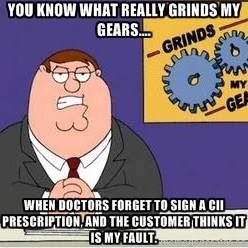 Lately, it's when the Dr's DEA number isn't on the C-II script, and that's MY fault!