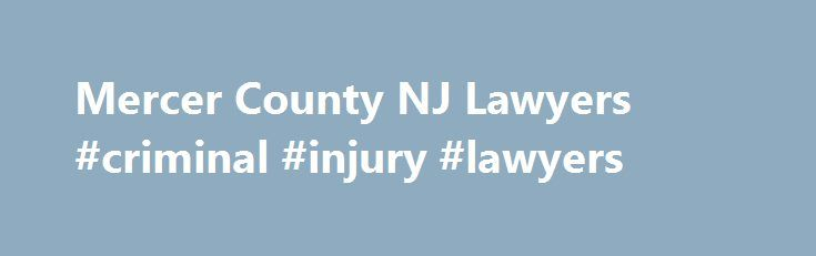 Mercer County NJ Lawyers #criminal #injury #lawyers http://ireland.remmont.com/mercer-county-nj-lawyers-criminal-injury-lawyers/  # Highly Experienced Mercer County New Jersey Lawyers If you or someone you love is facing personal injury, a business dealing gone awry or criminal charges, it's completely understandable that you feel overwhelmed by your circumstances. New Jersey laws are complex; to some, legal jargon is another language. At Kamensky Cohen & Riechelson, our experienced…