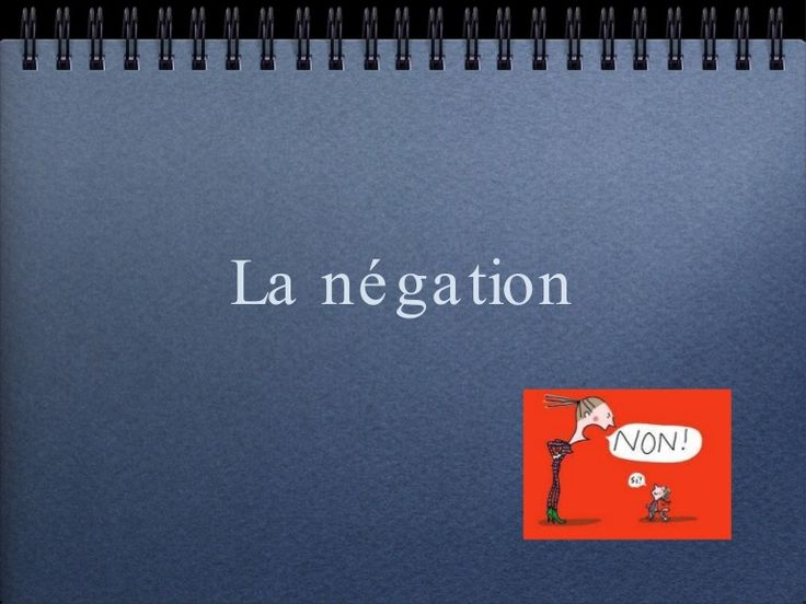 35 best Négation images on Pinterest French grammar, French people