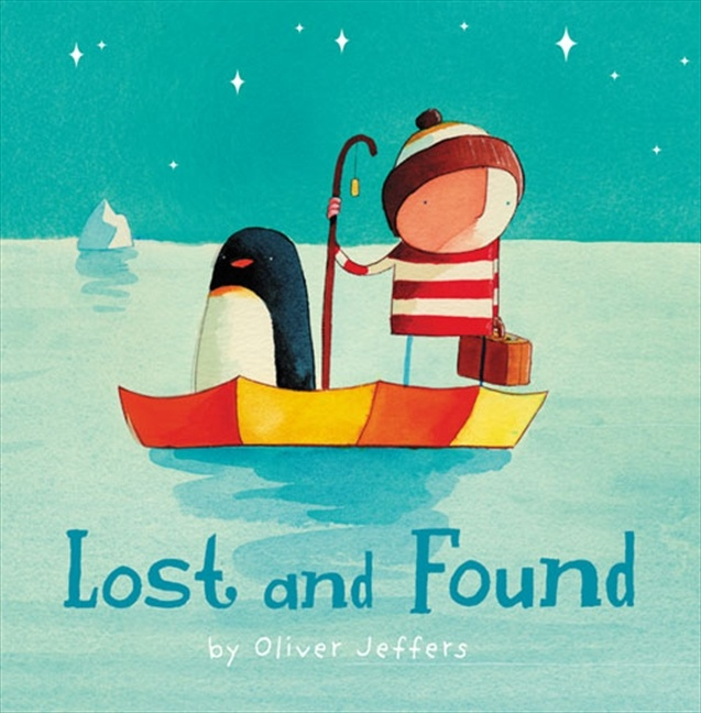 Lost and Found by Oliver Jeffers: A very quiet story about a boy and a penguin with beautiful illustrations