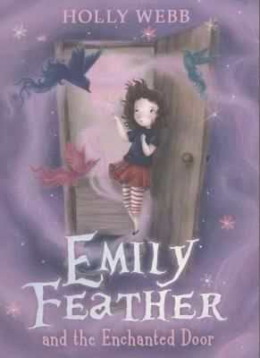 Emily Feather and the Enchanted Door  By Holly Webb An Enchanted door, fairies and a child who feels she does not belong. What a great mixture for a children's book! When I was book buying I was taken by…