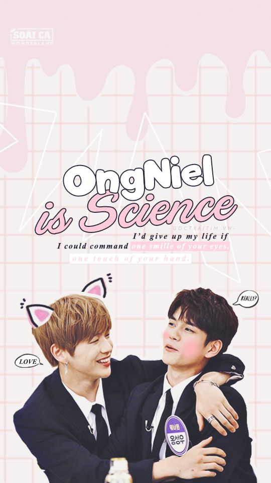 OngNiel is Science!  ▬ Kang Daniel & Ong Seong Wu . I'd give up my life if I could command one smille of your eyes, one touch of your hand. Tạm dịch: Anh sẽ cho em tất cả cuộc đời này để đổi lại được nhìn em cười, được nắm tay em. ▬ goctraitim.vn [Cre: march library, inightdreams, SABDESIGNS, GG, KBS, bhottest]
