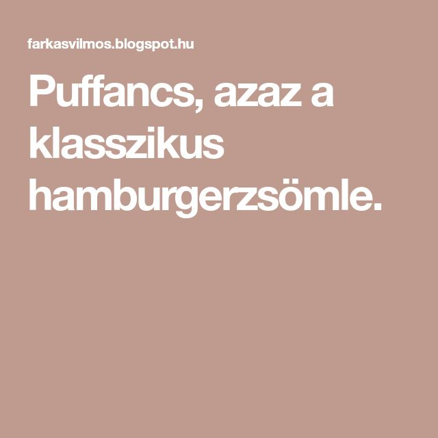 Puffancs, azaz a klasszikus hamburgerzsömle.