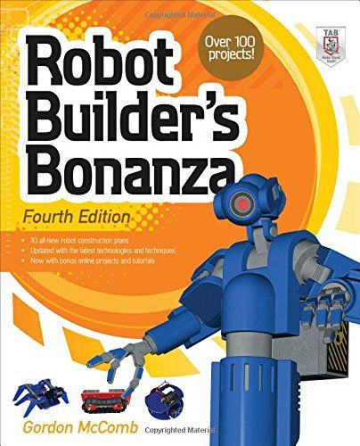 Robot Builder's Bonanza, 4th Edition by Gordon McComb