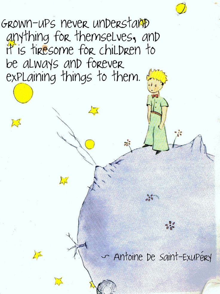Aidan must feel this way often... the little prince quotes