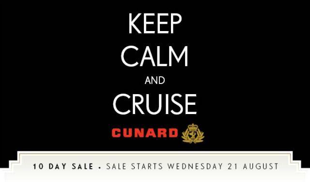 Cunard Keep Calm and Cruise