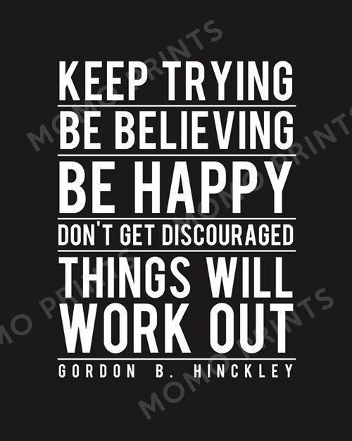 Gordon B. Hinckley's BE HAPPY Print