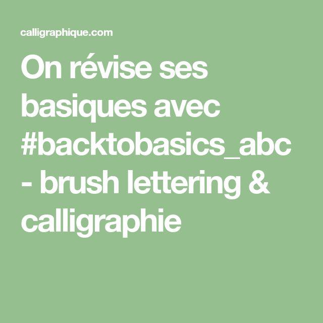 On révise ses basiques avec #backtobasics_abc - brush lettering & calligraphie