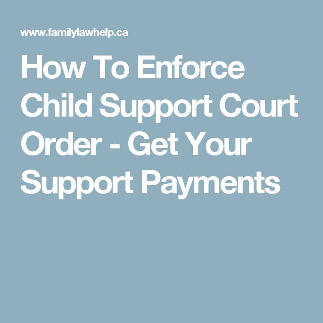 How To Enforce Child Support Court Order - Get Your Support Payments