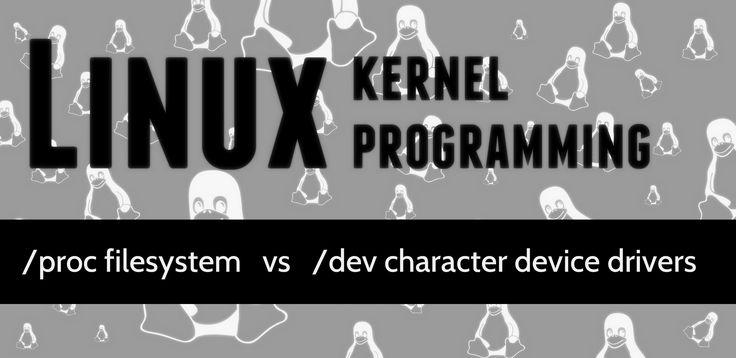 Linux Kernel Programming - /proc filesystem vs /dev character device dri...