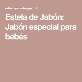 Estela de Jabón: Jabón especial para bebés