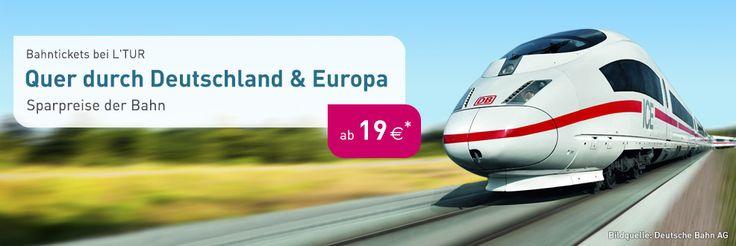 Restkontingent Bahn Tickets bei L'TUR - jetzt Schnäppchen buchen