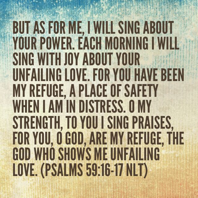 Psalm 59 16 17 But I Will Sing Of Your Strength Yes I: But As For Me, I Will Sing About Your Power. Each Morning