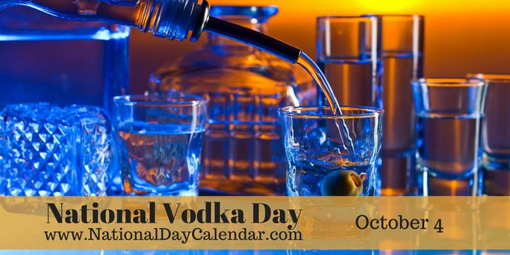 National Vodka Day is observed annually on October 4th in the United States.  It is by the distillation of fermented substances such as grains, potatoes or sometimes fruits or sugar that vodka is made.