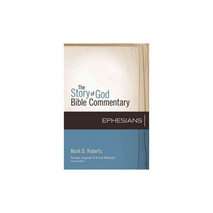 Ephesians (The Story of God Bible Commentary) (Hardcover) (Mark D. Roberts)