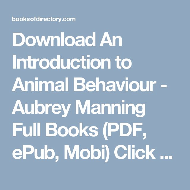 Download An Introduction to Animal Behaviour - Aubrey Manning Full Books (PDF, ePub, Mobi) Click HERE or Visit