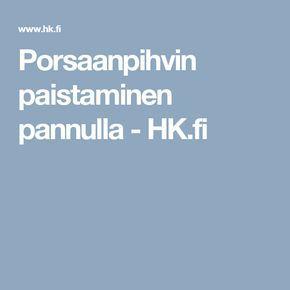 Porsaanpihvin paistaminen pannulla - HK.fi