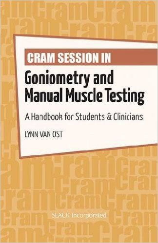 Cram Session in Goniometry and Manual Muscle Testing PDF