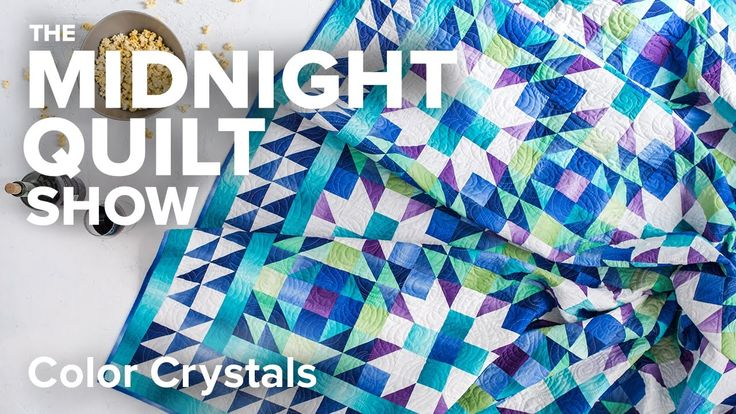 King-Size Color Crystals Quilt   Midnight Quilt Show with Angela Walters