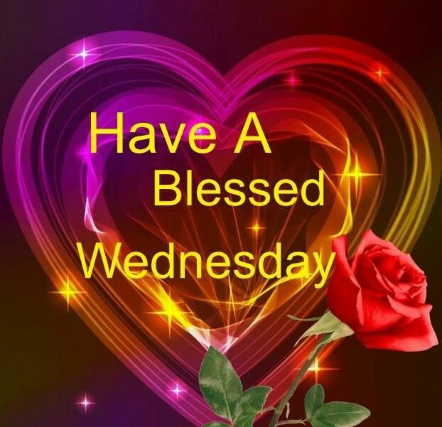 Have a Blessed Wednesday! | Inspiration | Pinterest ... Blessed Wednesday