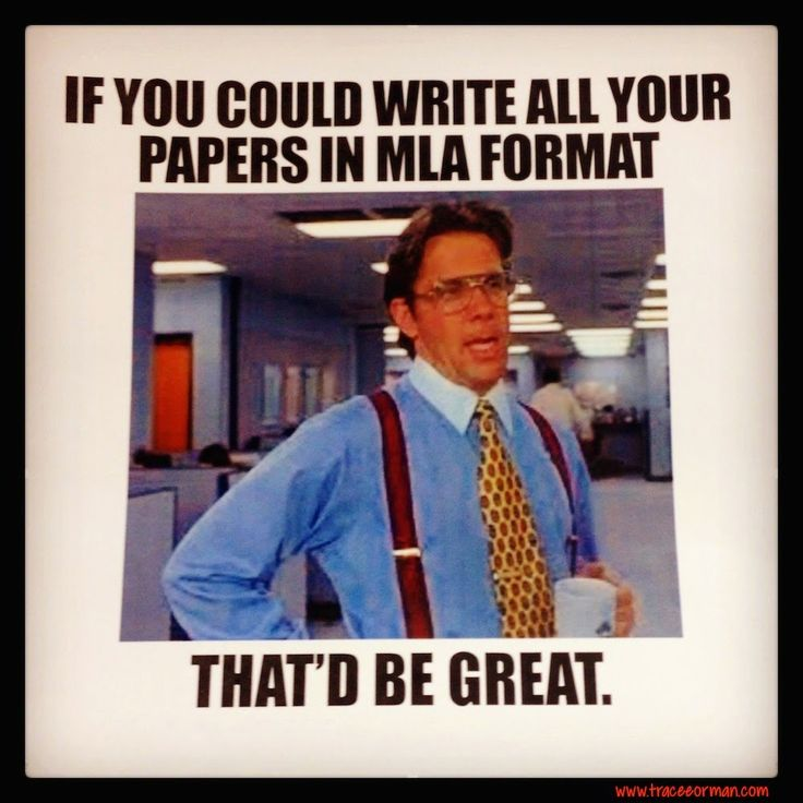 "If you could write all your papers in MLA format, that'd be great. #teacherproblems (From ""Five ways to use memes to connect with students"")"