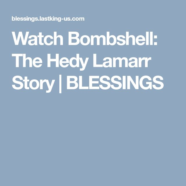 Watch Bombshell: The Hedy Lamarr Story | BLESSINGS