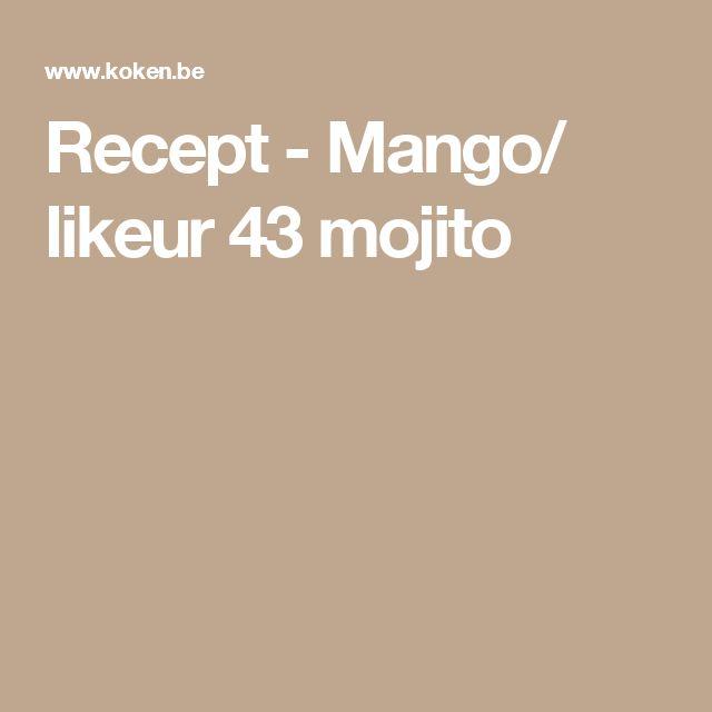 Recept - Mango/ likeur 43 mojito